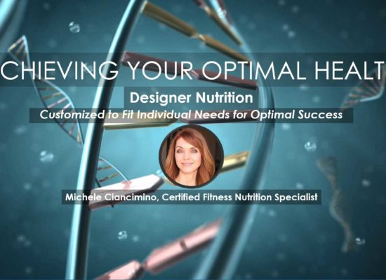 Designer Nutrition, Michele Ciancimino, Owner of Goodness Girl Custom Nutrition and Presenter in Achieving Your Optimal Health Webinar Series