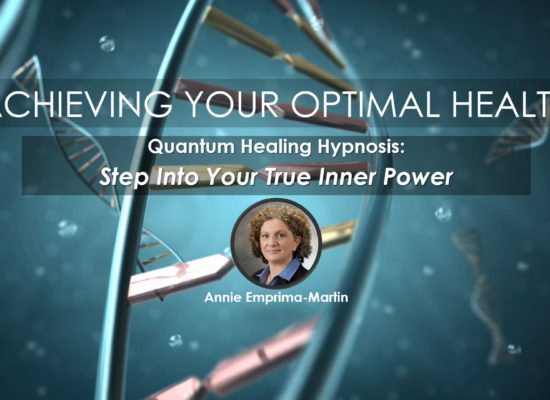 Quantum Healing Hypnosis with Annie Emprima-Martin, Webinar in Series