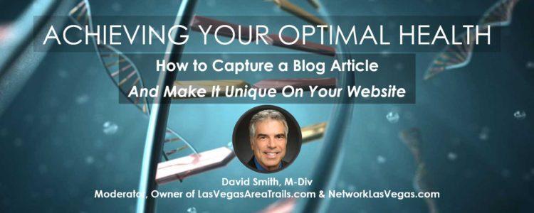 How to Capture a Blog Article and Make it Unique on Your Website, David Smith, LasVegasAreaTrails.com