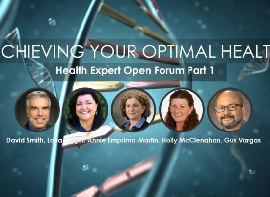 Health Expert Forum Part 1 from Webinar Series: Achieving Your Optimal Health