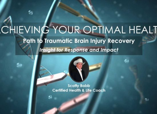 Path to Traumatic Brain Injury Recovery, Scotty Babb, Webinar in Achieving Your Optimal Health Series