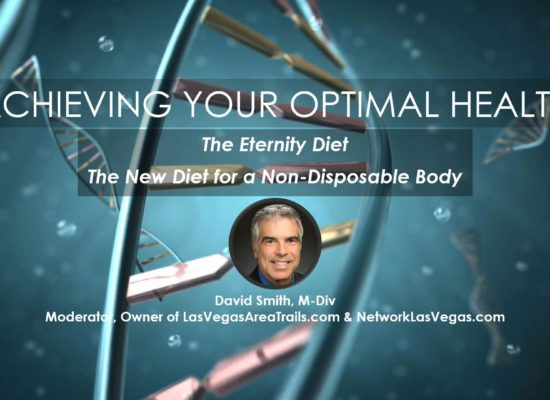 The Eternity Diet, Webinar Presented by David Smith in Achieving Your Optimal Health Series