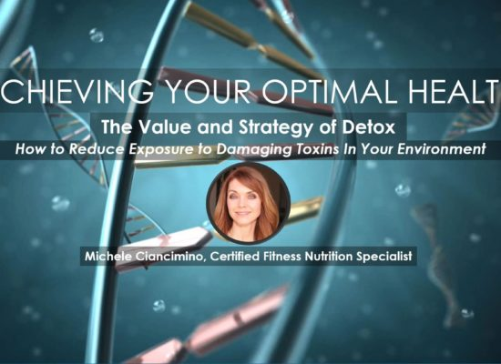 Value and Strategy of Detox | Webinar by Michele Ciancimino in Series Achieving Your Optimal Health