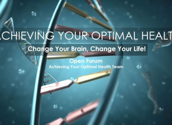 Change Your Brain, Change Your Life | Open Forum Webinar by Achieving Your Optimal Health Team