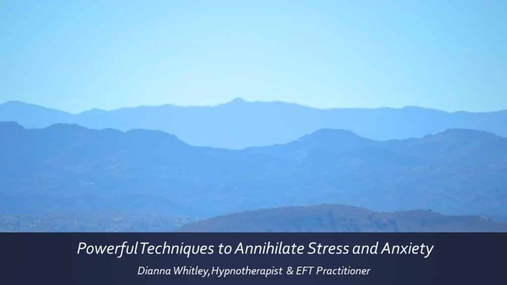 Dianna Whitley   Hypnotherapist   Top 5 Tools to Reduce Stress and Anxiety   Webinar in Achieving Your Optimal Health Webinar Series   Slide 01