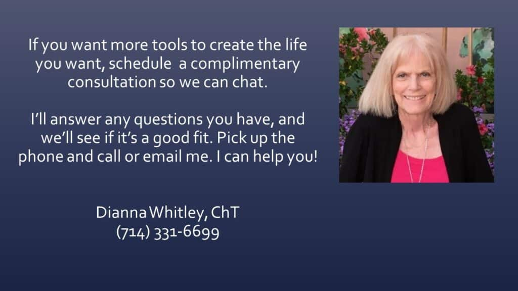 Dianna Whitley   Hypnotherapist   Top 5 Tools to Reduce Stress and Anxiety   Webinar in Achieving Your Optimal Health Webinar Series   Slide 36