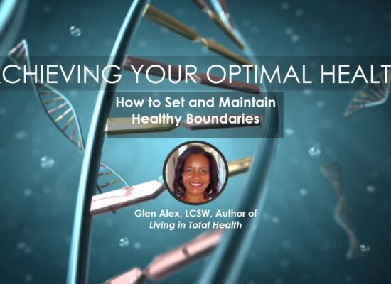 Glen Alex, LCSW, Author of Living In Total Health, Health Skills Coach, Speaker | Presenter in Achieving Your Optimal Health Webinar, Las Vegas, Nevada